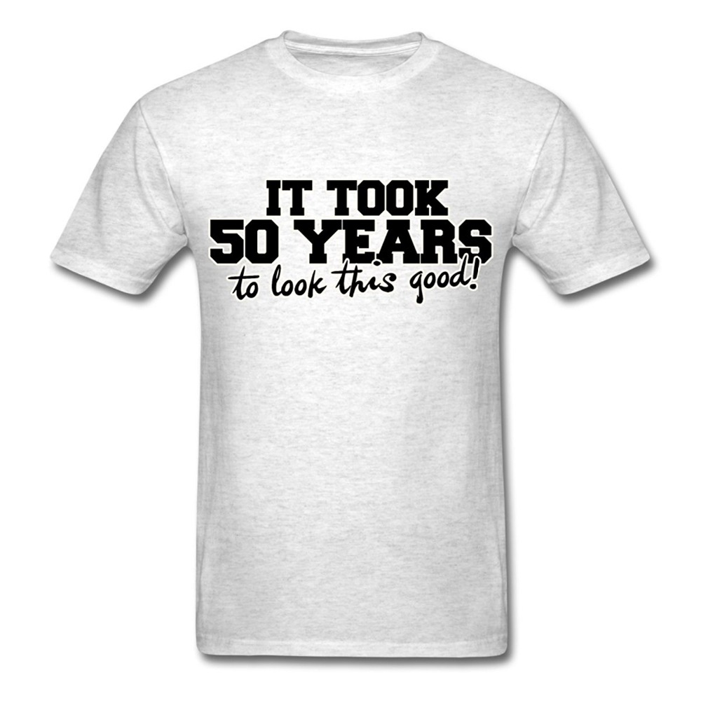 Shirt Shop Gift O-Neck Short-Sleeve 50 Years Look This Good MenS Shirts For Men