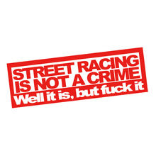 цены Street Racing Is Not A Crime Sticker JDM Funny Drift Car Window Decal