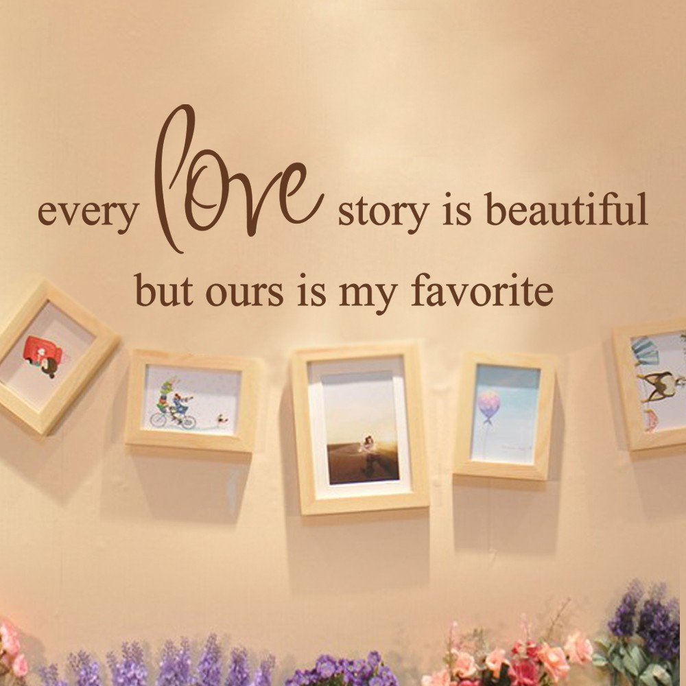 Every Love Story Is Beautiful But Ours Is My Favorite Vinyl Wall ...