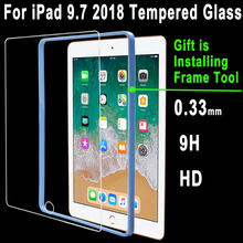 Top Quality 0.33mm 9H HD Tempered Glass for Apple New iPad 9.7 2018 A1893 A1954 Screen Protector Film + Free Installing Frame