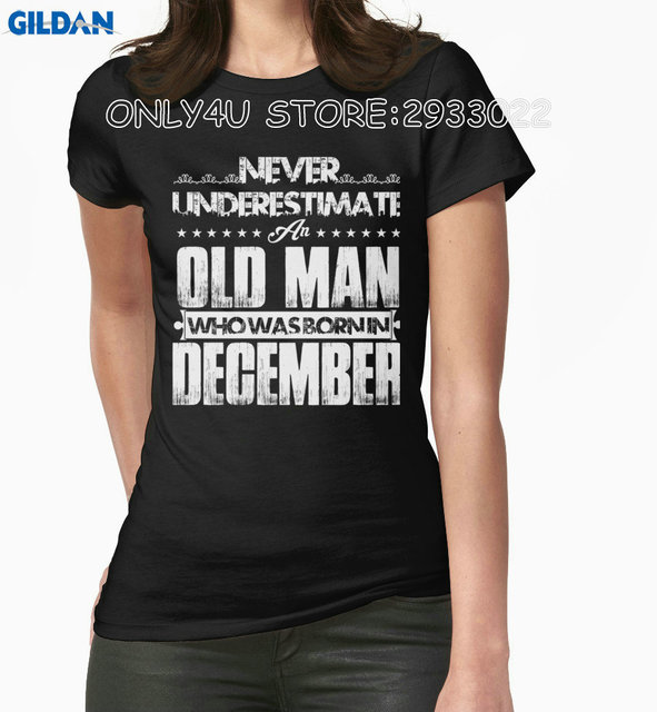 5f0f7b0c Only4U T Shirt Quotes Short Crew Neck Never Underestimate An Old Women Who  Was Born In December T Shirt
