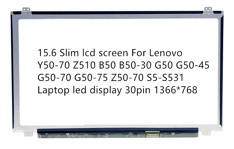 все цены на 15.6 Slim lcd screen For Lenovo Y50-70 Z510 B50 B50-30 G50 G50-45 G50-70 G50-75 Z50-70 S5-S531 Laptop led display 30pin 1366*768 онлайн