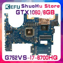 KEFU para ASUS G752VS G752VM ROG G752V G752VML I7-6700HQ GTX1060M/6 GB Video placa base probado 100% placa base original de(China)