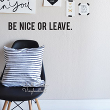 Be Nice Or Leave Quote Wall Sticker Quotes Decal Easy Art Cut Vinyl Q193