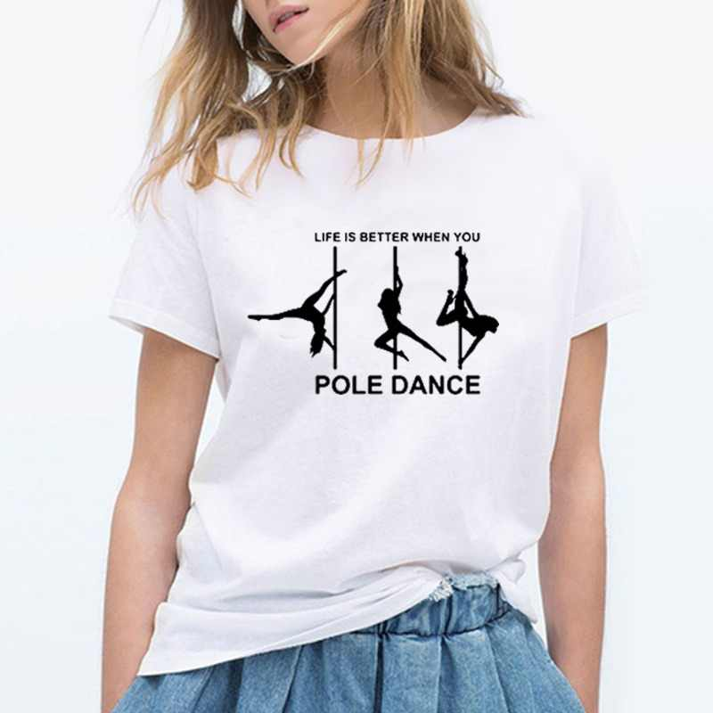 a184305af Pole Dance Printed Women T Shirt Cotton Short Sleeve O-neck Funny Tshirt  for Women