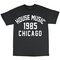 House Music Chicago 1985 T Shirt 100 Cotton T Shirt Men 2018 Fashion Top Tee New