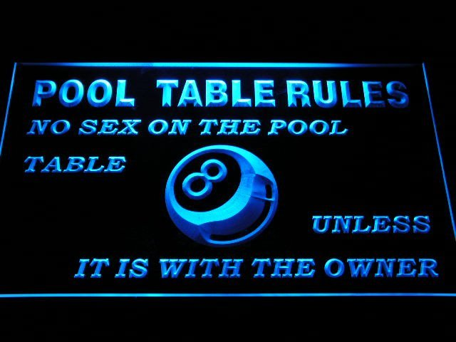 S Pool Table Rules No Sex Unless With The Owner Eight Ball Room - Neon pool table