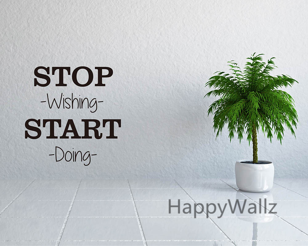 Motivational Quote Wall Stickers Stop Wishing Start Doing DIY - Custom vinyl decals quotes beginning business