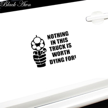 Nothing in this car is worth dying for sticker Funny gun control truck window D057