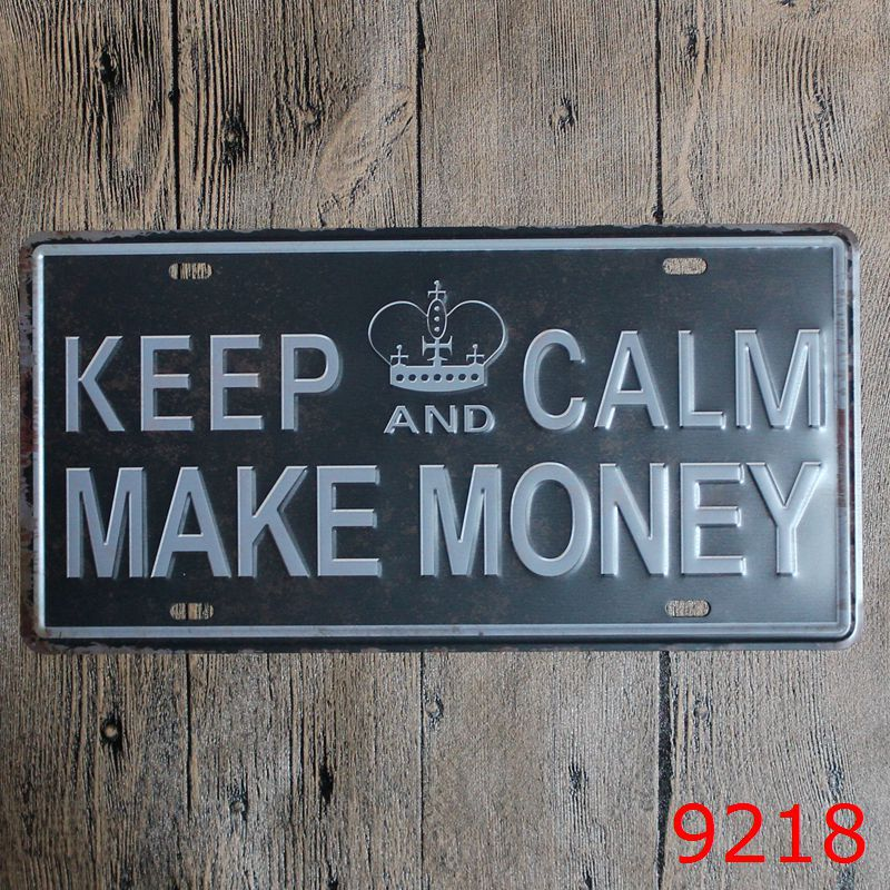 LOSICOE Vintage license plate KEEP CALM MAKE MONEY Metal signs home decor Office Restaurant Bar Metal Painting art 15x30 CM