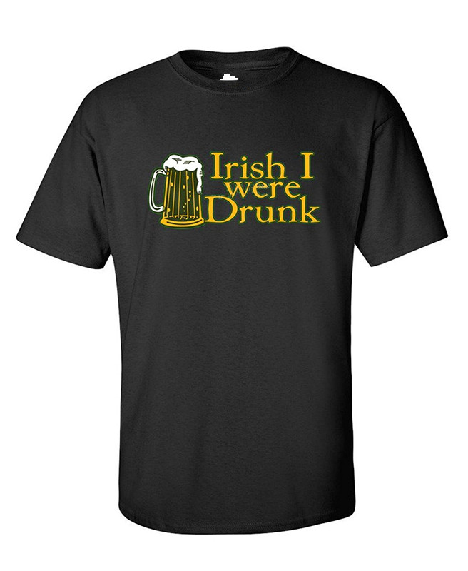 Design Your Own T Shirt Crew Neck Short Sleeve Printing Machine Irish I Were Drunk Mens Sarcastic T Shirts For Men in T Shirts from Men 39 s Clothing