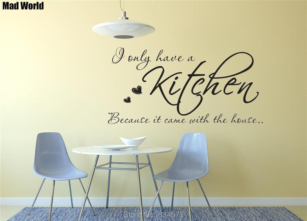 I Only Have A Kitchen Because It Came With The House Wall Art Stickers Wall Decals Home Decoration Removable Decor Wall Stickers