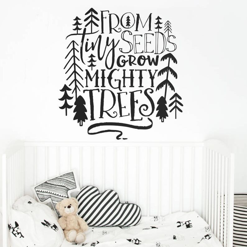 Nursery Quote Wall Decal From Tiny Seeds Grow Mighty Trees Wall