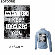 ZOTOONE Why Do I Keep Loving You Letter Patches Heat Transfer Iron on Sticker A-level Washable for Clothes DIY Appliqued
