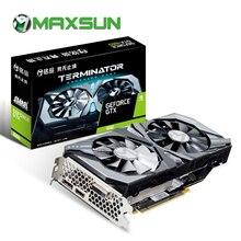 MAXSUN Graphics card GTX 1660 Terminator 6G 192bit GDDR5 8000MHz 1530 1785MHz 1408unit HDMI+DP+DVI GTX1660 video card for Gaming