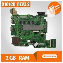 Для ASUS X101CH материнская плата для ноутбука X101CH плата REV3.2 2 ГБ Оперативная память на борту полностью протестированы хорошо