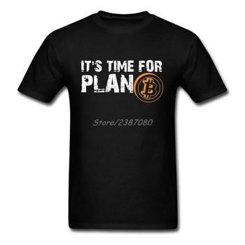 Time For Plan Bitcoin BTC Crypto Currency T Shirt Short Sleeve Custom T-shirts Pp Camiseta Cotton Crewneck Big Size Men T-shirt