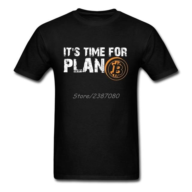 Time For Plan Bitcoin BTC Crypto Currency T Shirt Short Sleeve Custom T-shirts Pp Camiseta Cotton Crewneck Big Size