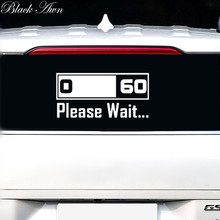 0-60 Please Wait...Decal Bumper Sticker Car Window D146