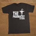 Have No Fear The Pharmacist Is Here Pharmacy T Shirt Novelty Funny Tshirt Mens Clothing Short Sleeve Camisetas T-shirt