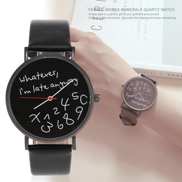 Whatever I am Late Anyway Letter Print Leather Men Women Watches Fresh New Style
