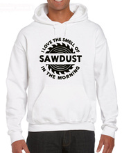 Sawdust Carpenter  Woodworking Tools I Love The Smell of Saws In Morning Man Hoodies Sweatshirt