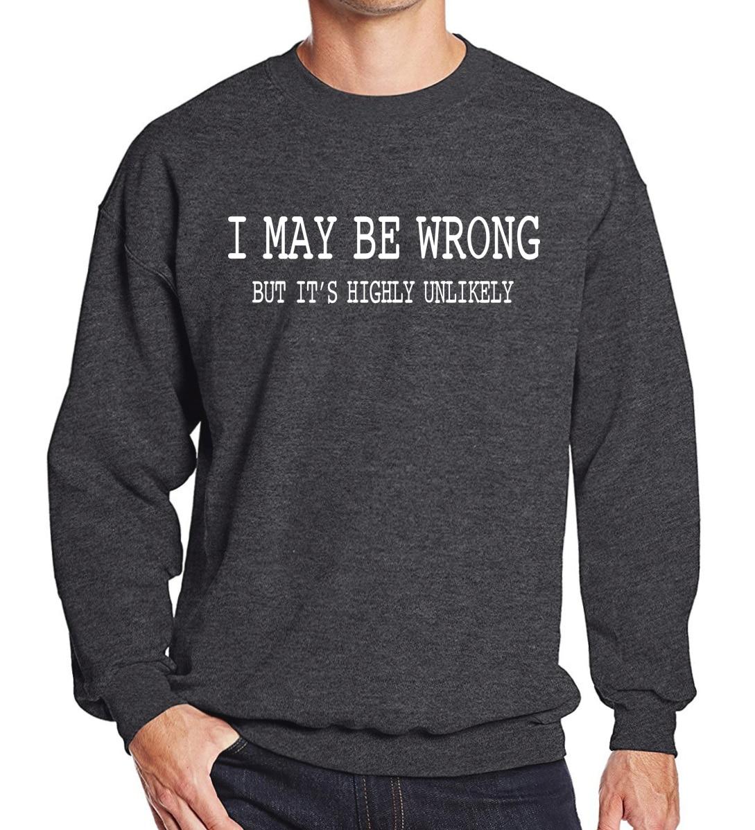 I MAY BE WRONG funny print hoody 2019 men's sportswear spring winter fleece hoodies men sweatshirt Crossfit tracksuits hoodie
