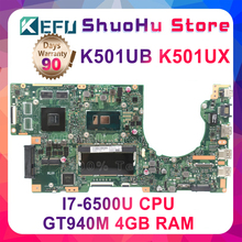 KEFU K501UB For ASUS K501UW K501UB laptop motherboard K501UB DDR3 4GB RAM mainboard i7-6500U with GTX940M Graphics card ORIGINAL