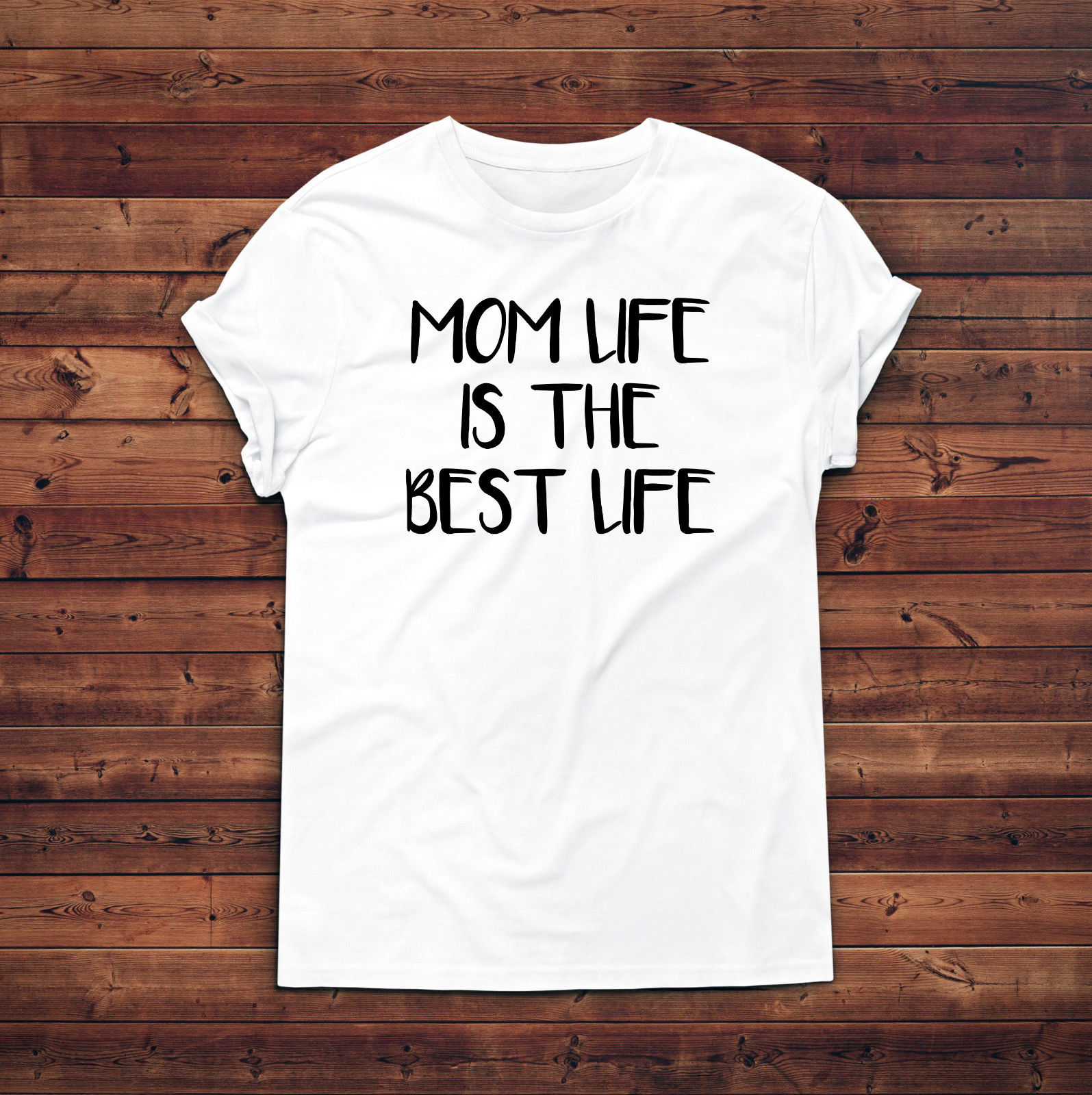 Mom Life Is The Best Shirt,Gift for Mom,Mom T-Shirt,Mothers Day Gift, New T Shirts Funny Tops Tee Unisex