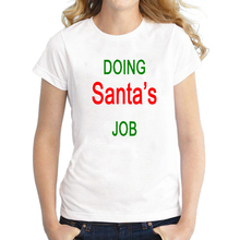 Funny Doing Santa's Job Christmas Holiday T Shirt for Women Hilarious Festival Shopping Mother's Top Tee Plus Size S-XXXL s hayden something doing