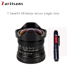 7artisans 7.5mm f2.8 fisheye lens 180 APS-C Manual Fixed Lens For E Mount Canon EOS-M Mount Fuji FX Mount Hot Sale Free Shipping mcoplus 12mm f 2 8 manual ultra wide angle lens aps c for canon eos ef m mount mirrorless camera eos m eos m2 eos m10 eos m3