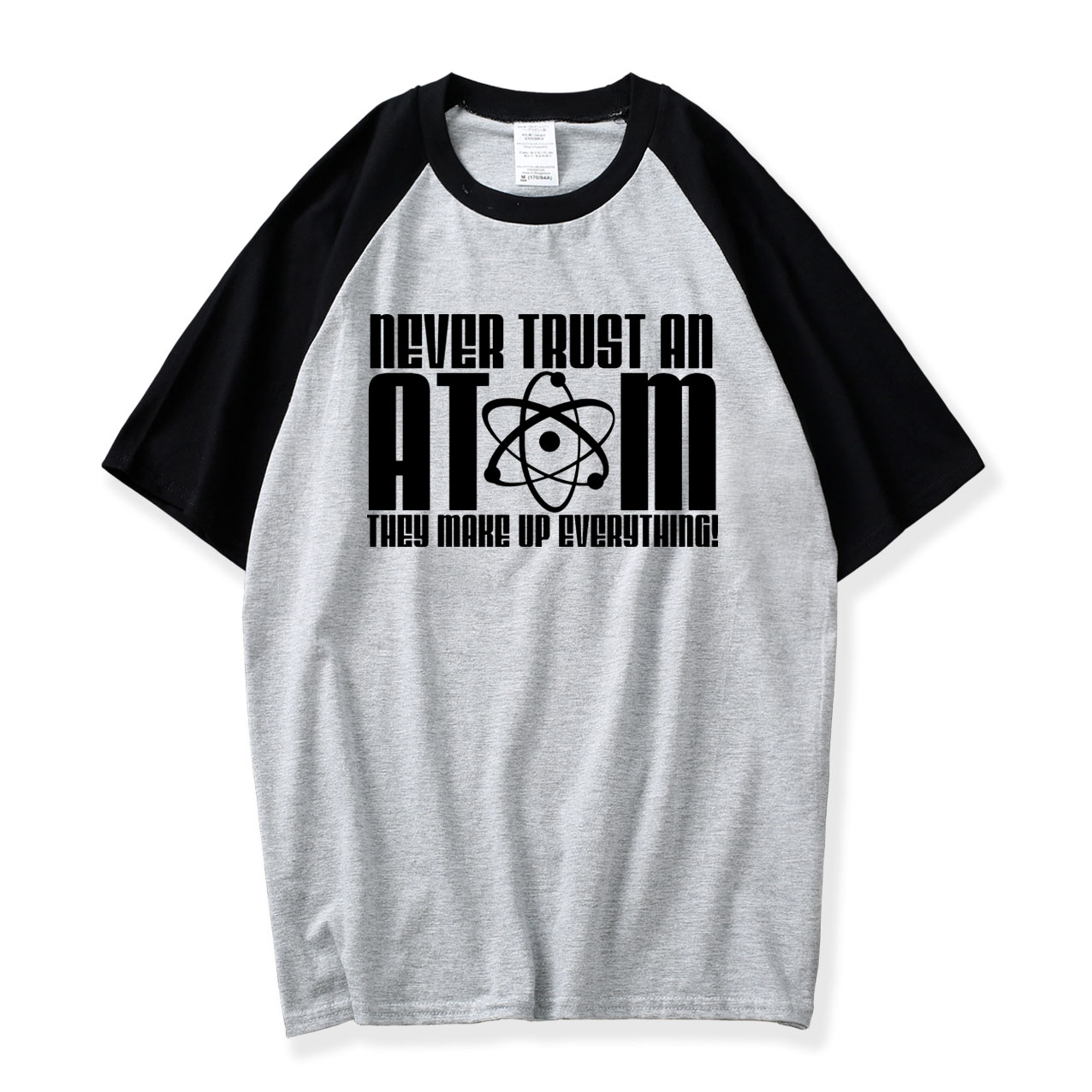 Raglan Short Sleeve T Shirt Never Trust an Atom They Make Up Everything Mens Funny T-Shirt 2018 Summer Men Cotton O Neck Shirts