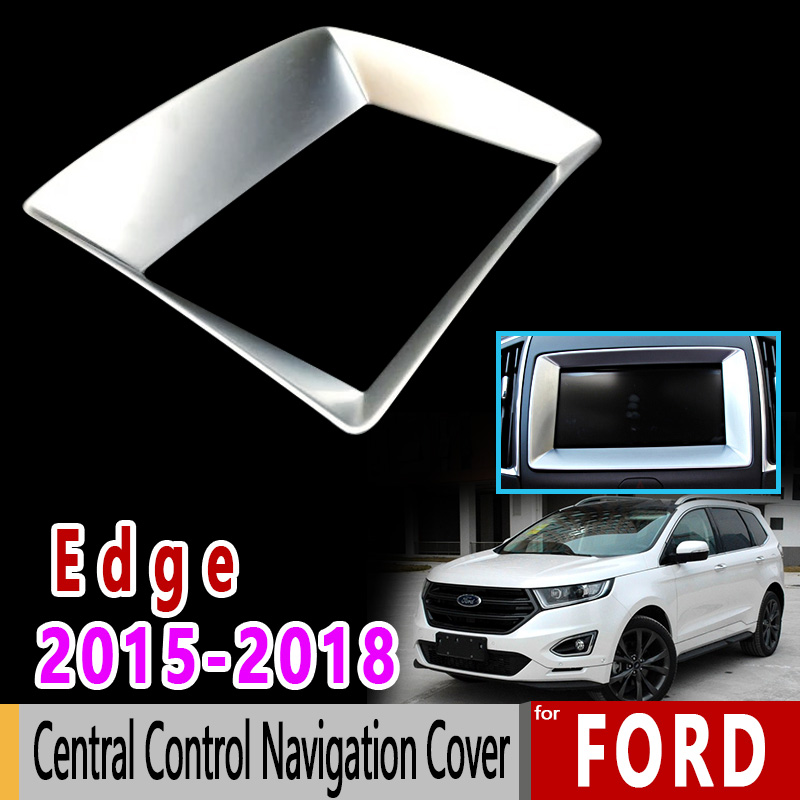 for Ford Edge Endura Chrome Central Control Navigation Cover Luxury High Quality 2015 2016 2017 2018 Accessories Car Sticker