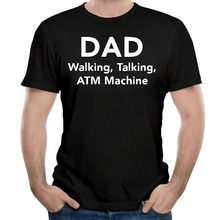 Designer T Shirts Tall Dad Walking Talking Atm Machine O-Neck Short Sleeve Mens Shirt