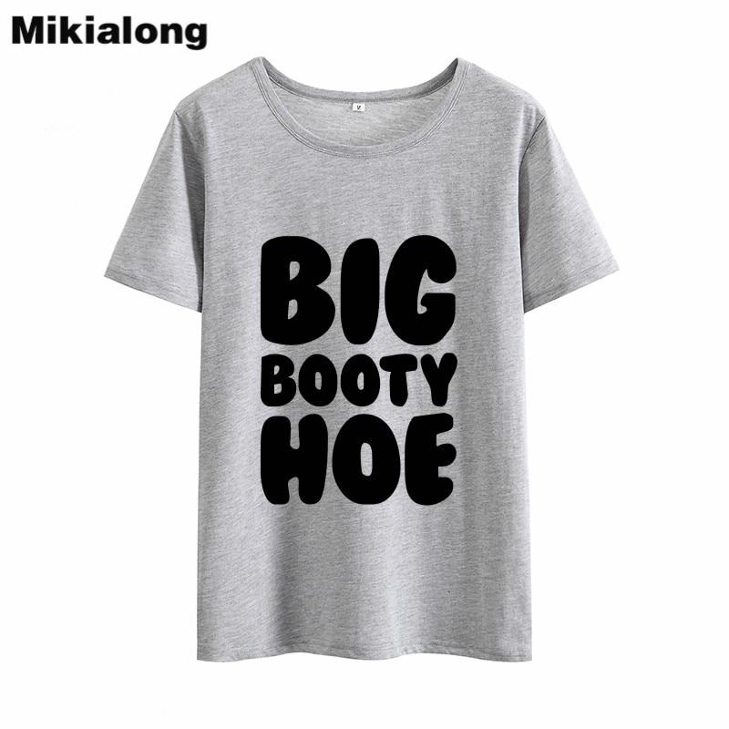 Mikialong 2018 Big Booty Hoe Funny Tshirts Women Tops Tee Shirt Femme Summer Short Sleeve Black White Women Cotton T Shirt Femme In T Shirts From Womens