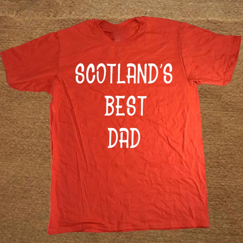 New Funny SCOTLANDS BEST DAD - Fathers Day Birthday Dad Daddy T Shirt Men Tshirt Man Clothing Short Sleeve Camisetas T-shirt