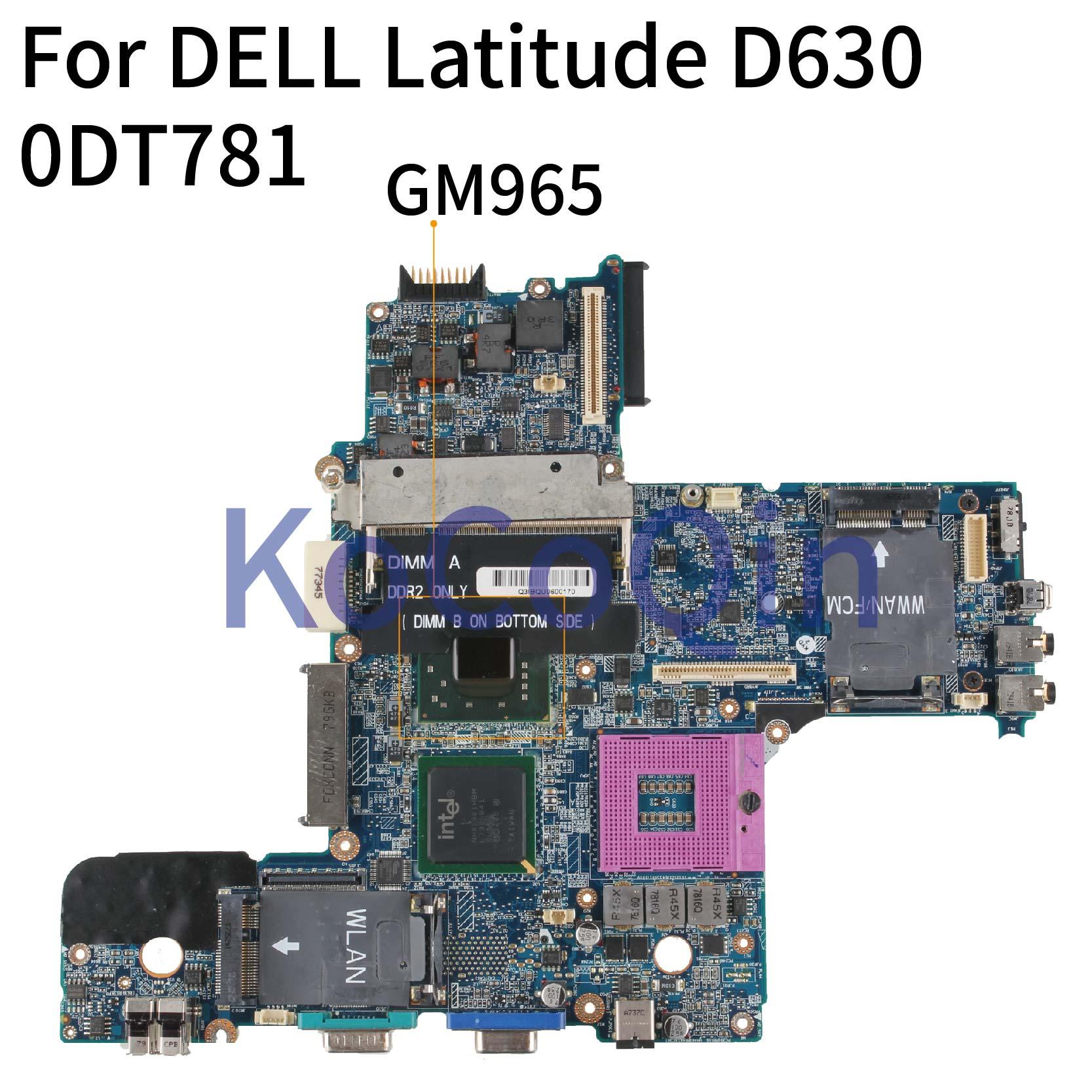 KoCoQin Laptop Motherboard For DELL Latitude D630 PP18L Mainboard CN-0DT781 0DT781 LA-3301P  GM965