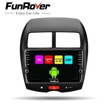 Funrover Octa 8 ядерный android 8,1 автомобильный dvd мультимедийный плеер радио для Mitsubishi ASX 2010-17 peugeot 4008 Citroen gps навигация