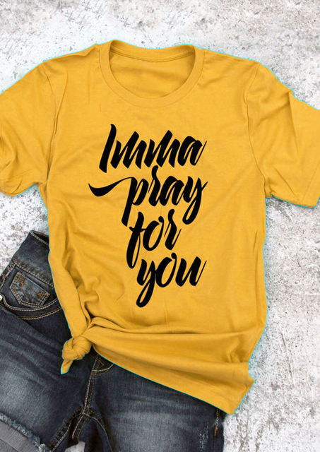 US $7 91 14% OFF|Imma Pray For You Slogan tumblr T Shirt Funny Letter  Harajuku Top Girl Cute Yellow Clothes Tee Stylish Vintage Outfits Drop  Ship-in