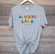 Always Late But WorthThe Wait Tumblr Sayings T-Shirt 90s Fashion Grunge Aesthetic Colorful Printed Tee Hipsters