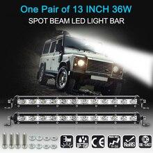 2Pcs 13″ 36W LED Light Bar Slim Work Light Spot Beam Driving Fog Light Road Lighting for Car Truck SUV Boat Marine Jeep