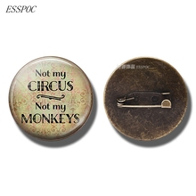 Not My Circus, Monkeys Funny Quote Jewelry Glass Cabochon Bronze Brooch Pin Men Women Fashion Accessories Gift