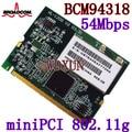 Беспроводная карта Broadcom 4318 MINI PCI 54M 802.11b/g для Dell Precision M20 M50 M60 M70 Latitude D400 D505 D410 110L