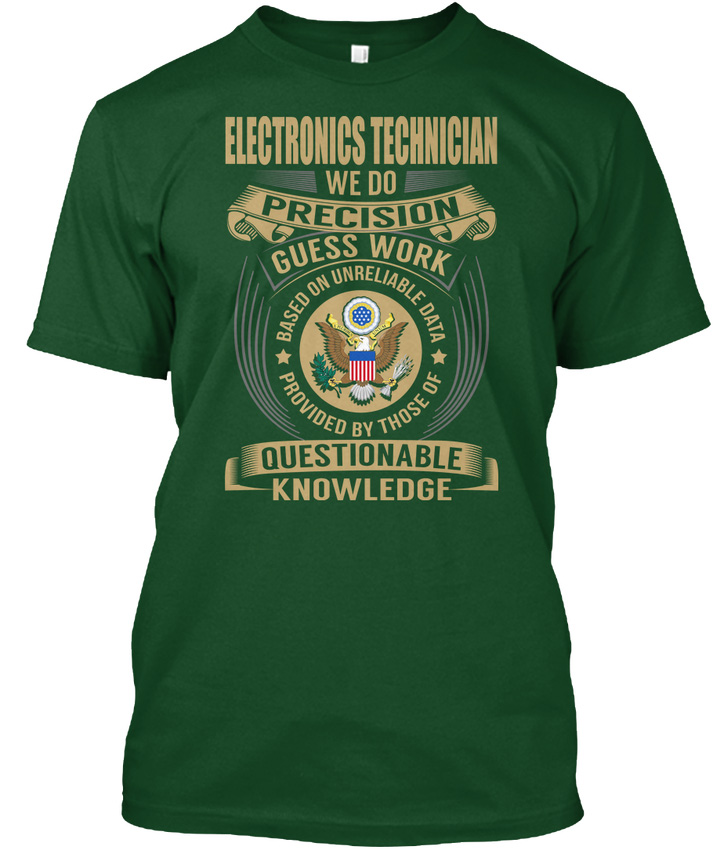 Electronics Technician We Do - Electronic Precision Popular Tagless Tee T-Shirt