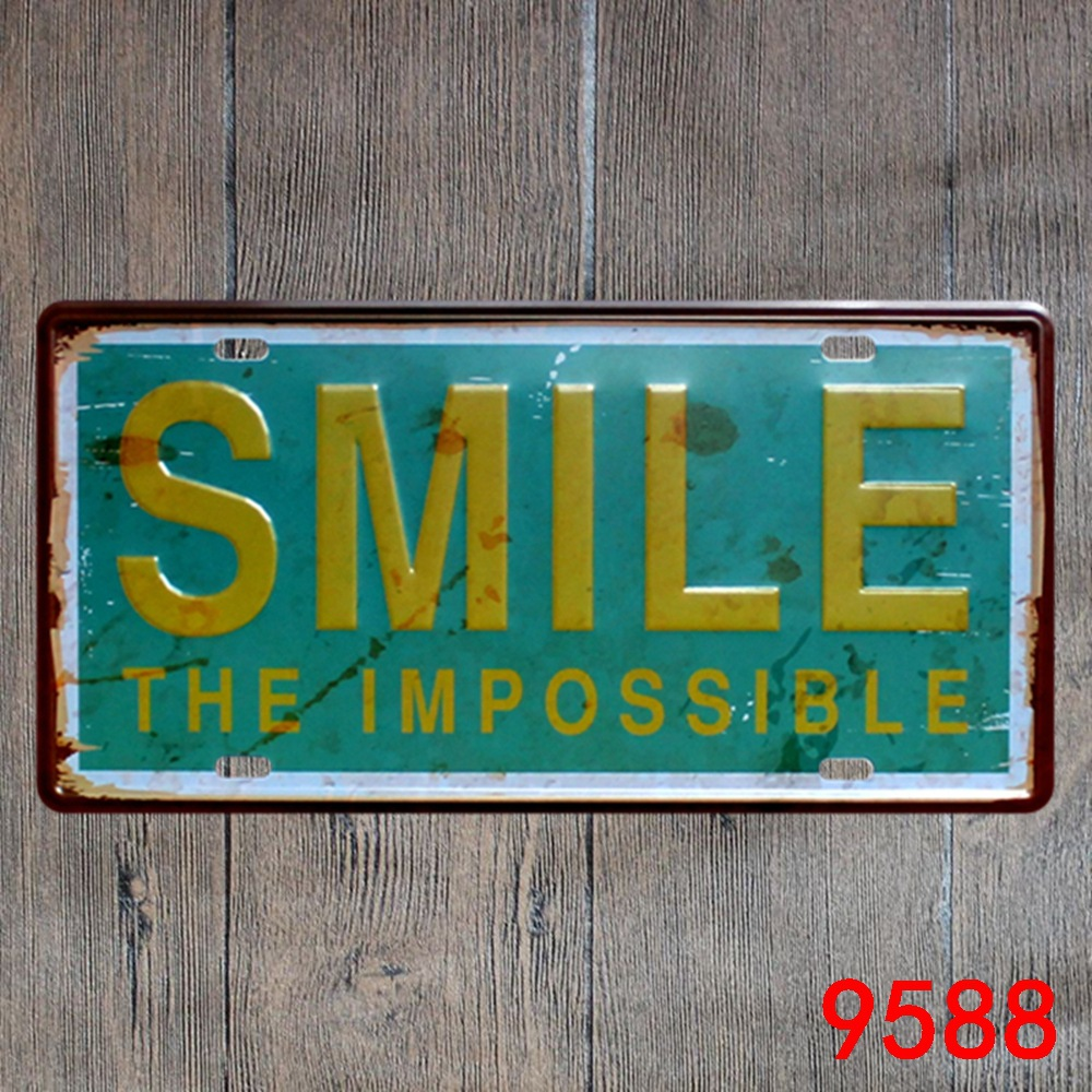 Car number  SMILE THE IMPOSSIBLE  License Plates plate Vintage Metal tin sign Wall art craft painting 15x30cm