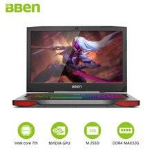 Bben G17 игровой ноутбук компьютеры NVIDIA gtx1060 Intel i7-7700hq 7TH Gen. kabylake 17.3 дюйма Pro windows10 лицензированный DDR4 Оперативная память