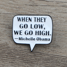 K318 Michelle Obama Quote Pin Metal Brooches and Pins Enamel Pin for Backpack/Bag/Jeans Clothes Badge Brooch Jewelry yookie k318 bluetooth yellow