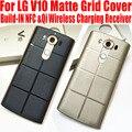 Мода Пластик Матовый Сетки Case Для LG V10 Замена Корпуса Назад обложка Для LG V10 с NFC Ци Беспроводной Зарядки Приемник LGV2
