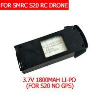 SMRC S20 drone batería extra 3 7 V 1800MAH batería de repuesto para S20 pieza de repuesto de Dron Partes y accesorios     -