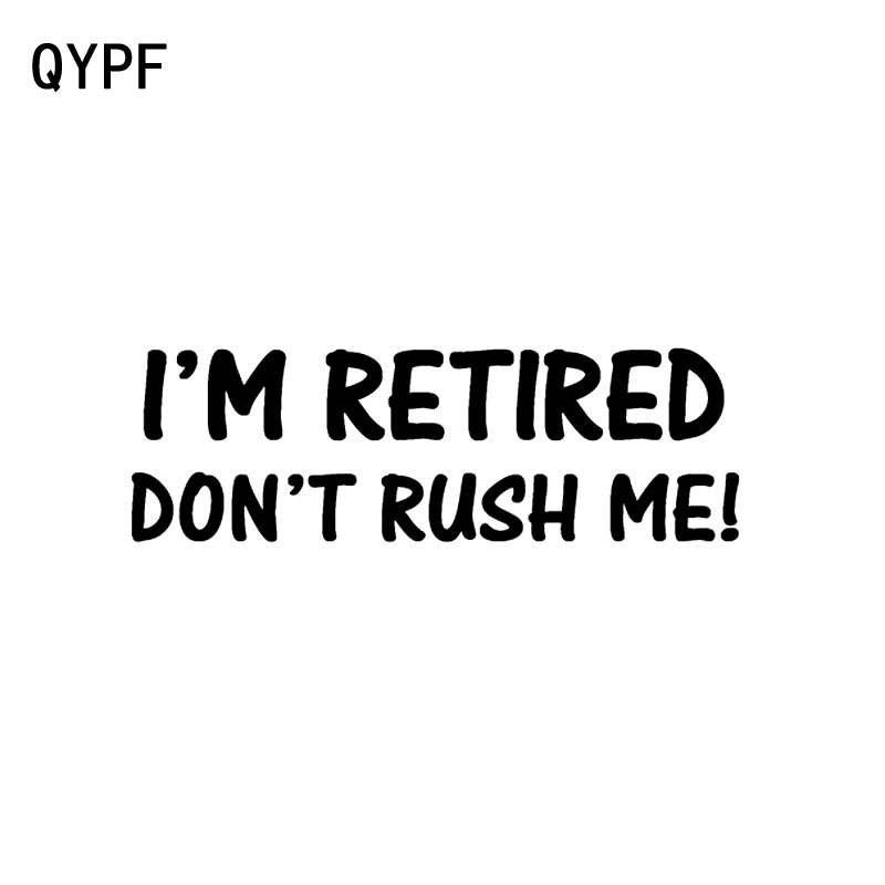 QYPF 15.5CM*5CM Funny Car-styling Vinyl Car Sticker Don't Rush Me I'm Retired Decal Black Silver C15-<font><b>2690</b></font> image